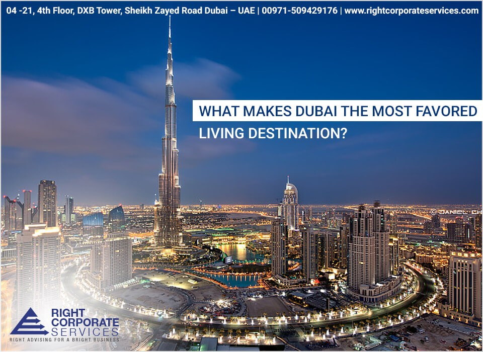 What makes Dubai the most favored living destination?